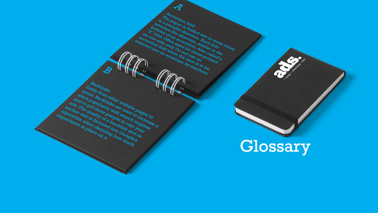 Glossary of popular words and phrases leant and utilised by the team at ADS.
